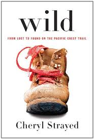 Wild, by Cheryl Strayed